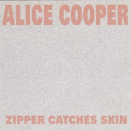 Alice Cooper 	Zipper Catches Skin	1982(1996)г.	 ООО `Спюрк` IFPI   CD