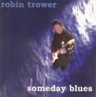 Robin Trower (Procol Harum)	Someday Blues	1997г. ООО `Дора`   CD