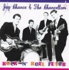 Jay Chance & The Chancellors (rock`n`roll)	Rock 'n' Roll Fever	1959-1960(2007)г	   На CD