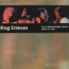 King Crimson Live At Summit Studios, Denver (March 02, 0972) 2000г Digitally Remastered CD
