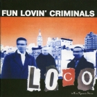 Fun Lovin' Criminals 	Loco	2001г	  CD