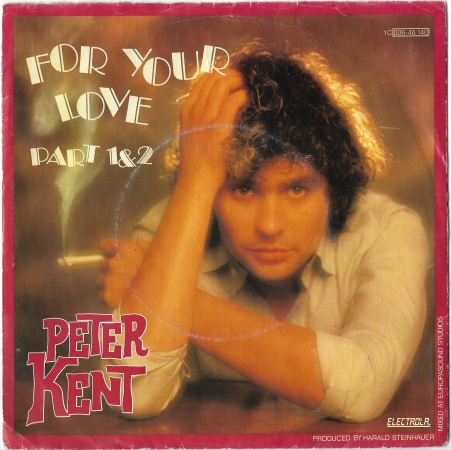 "Peter Kent ""For Your Love pt.1 & 2"" 1980  Single"