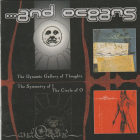 ...And Oceans    (industrial, black metal) 2CD	The Dynamic Gallery Of Thoughts(1998) / The Symmetry Of I The Circle Of O(1999)	2002г	MADE IN USA	Century Media 	IFPI,  CD