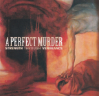 A Perfect Murder  (hardcore, heavy metal) CD+DVD	Strength Through Vengeance	2005г	MADE IN USA	Victory rec.	  CD
