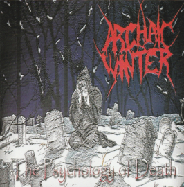 Archaic Winter (black death metal)	The Psychology Of Death	2006г	MADE IN USA	Metalbolic Rec 	  CD
