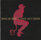 David Lee Roth (Van Halen)	A little ain`t enough	1991г	MADE IN Canada	WB  	club edition, очень ранее издание, no IFPI,  NM  CD