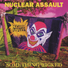 Nuclear Assault Something Wicked 1993г.   CD